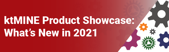 ktMINE Product Showcase: What's New in 2021